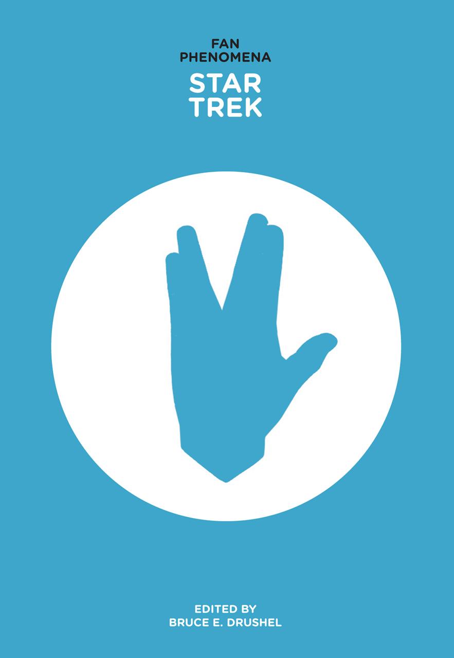Fan Phenomena: Star Trek (Intellect Books - Fan Phenomena)