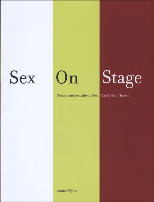 Sex on Stage – Gender and Sexuality in Post–War British Theatre kumar rakesh subhangi dutta and kumara shama handbook on implementing gender recognition