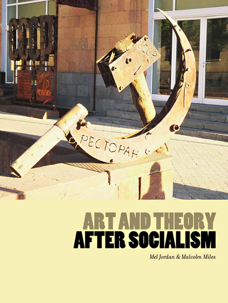 Art and Theory After Socialism art and social theory