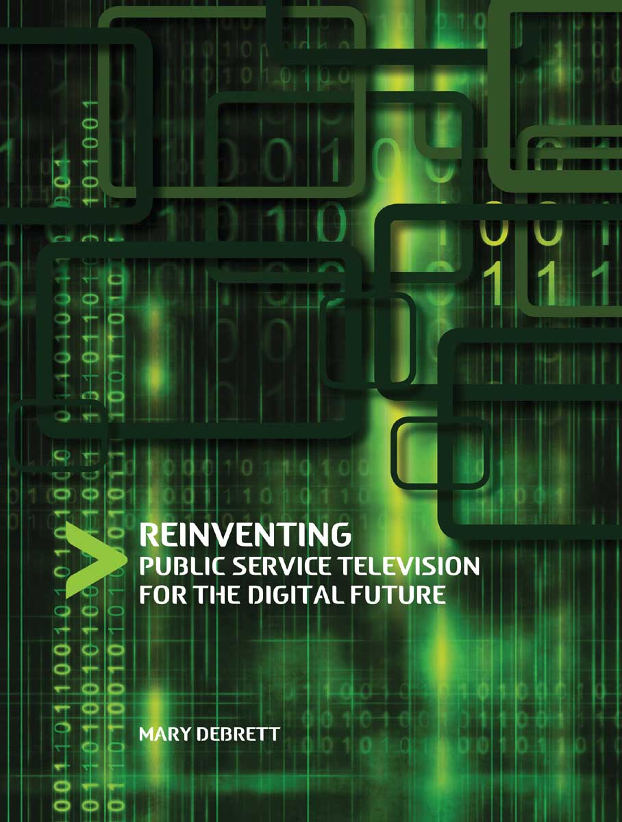 Reinventing Public Service Television for the Digital Future julian birkinshaw reinventing management smarter choices for getting work done