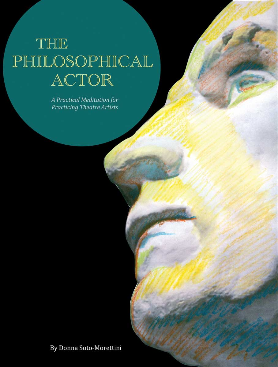 The Philosophical Actor – A Practical Meditation for Practicing Theatre Artists the plural actor