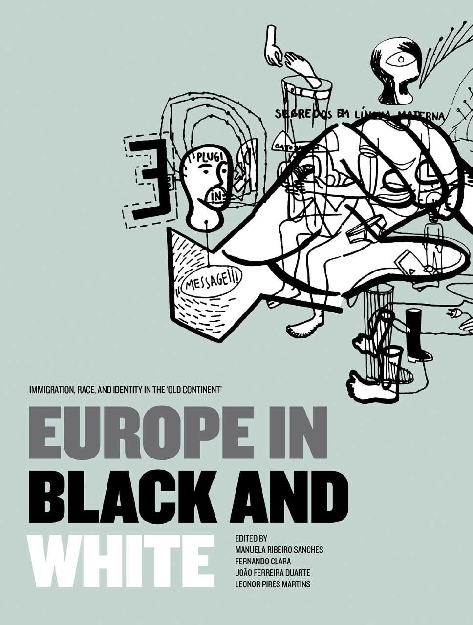 Europe in Black and White – Immigration, Race, and Identity in the ?Old Continent? the white guard