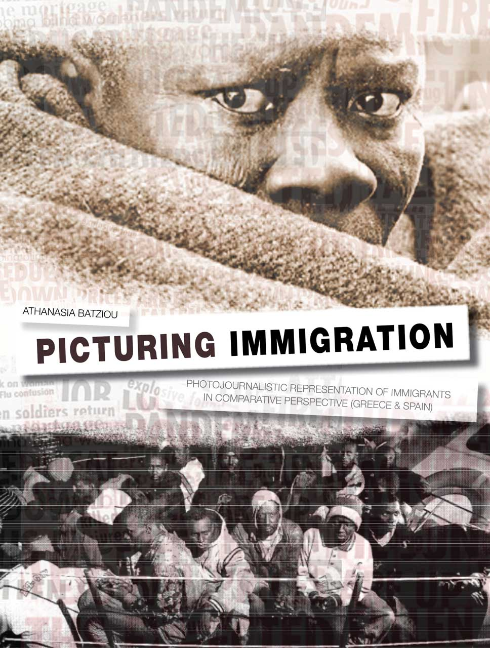 Picturing Immigration – Photojournalistic Representation of Immigrants in Greek and Spanish Press immigration