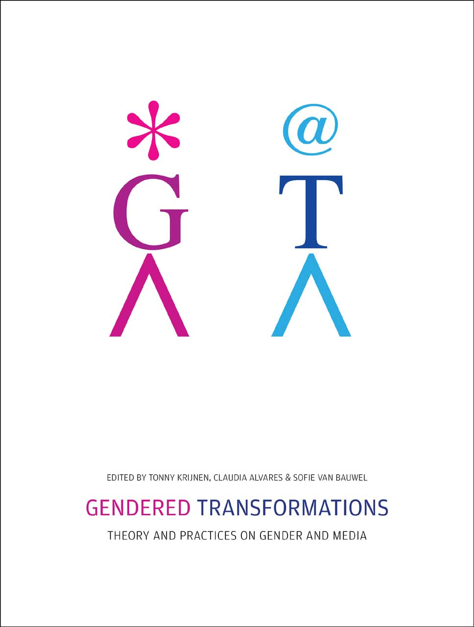 Gendered Transformations – Theory and Practices on  Gender and Media kumar rakesh subhangi dutta and kumara shama handbook on implementing gender recognition