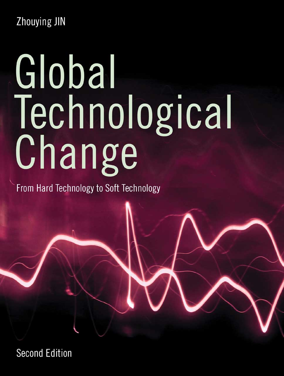 Global Technological Change – From Hard Technology to Soft Technology 2e
