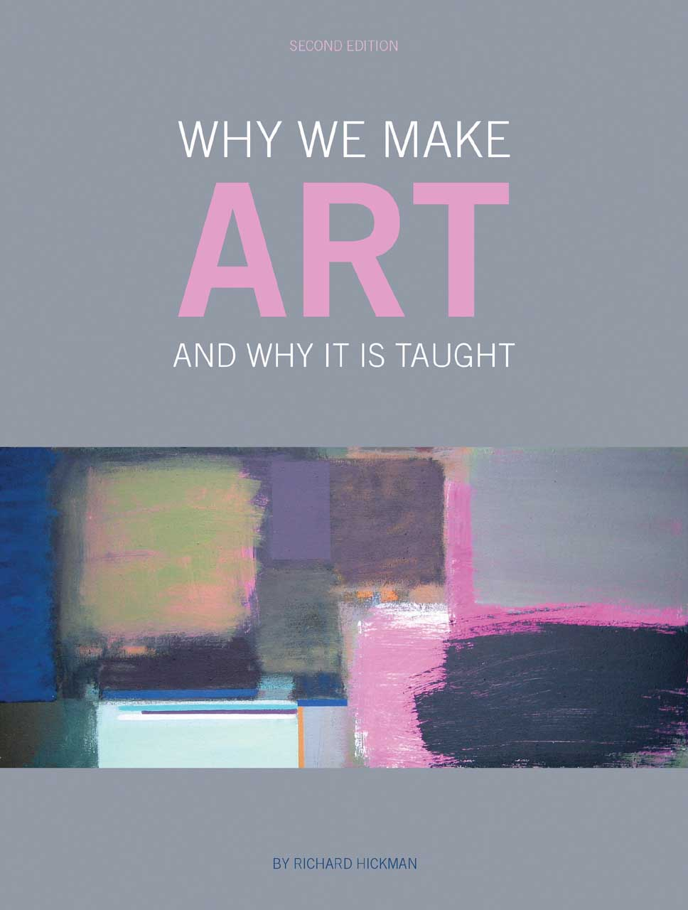 Why We Make Art – And Why it is Taught richard hickman why we make art – and why it is taught