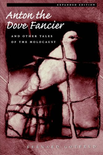 Anton the Dove Fancier and Other Tales of the Holocaust Expanded edition tales of the amber sea