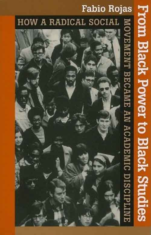 From Black Power to Black Studies – How a Radical Social Movement Became and Academic Discipline