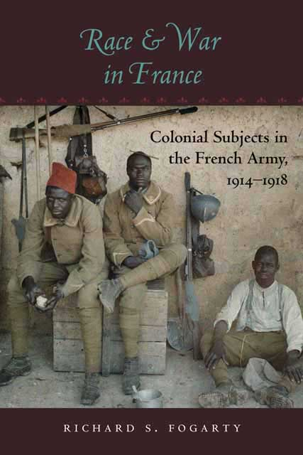 Race And War in France – Colonial Subjects in the French Army 1914–1918 victorian america and the civil war