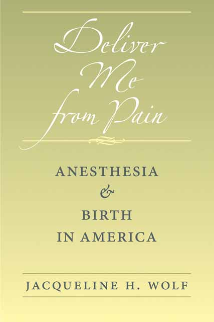 Deliver Me from Pain – Anesthesia and Birth in America top sell in america