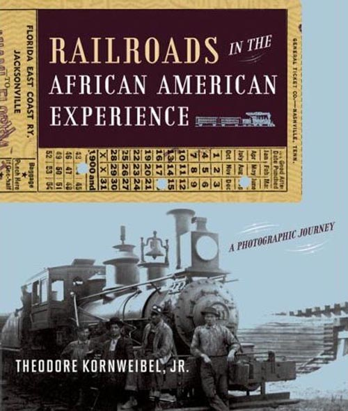 Railroads in the African American Experience – A Photographic Journey nan elizabeth woodruff american congo – the african american freedom struggle in the delta
