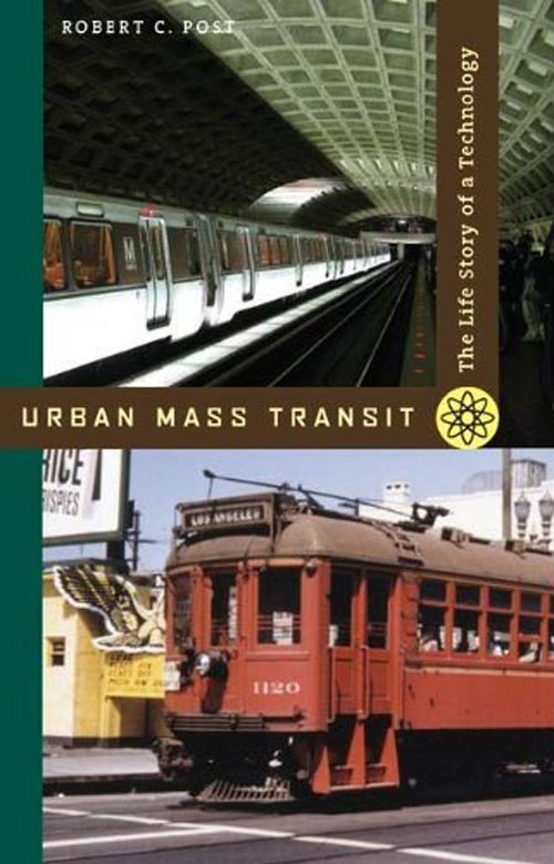 Urban Mass Transit – The Life Story of a Technology elena samsonova the new technology of managing your life