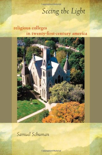 Seeing the Light – Religious Colleges in Twenty–First Century America the twenty three