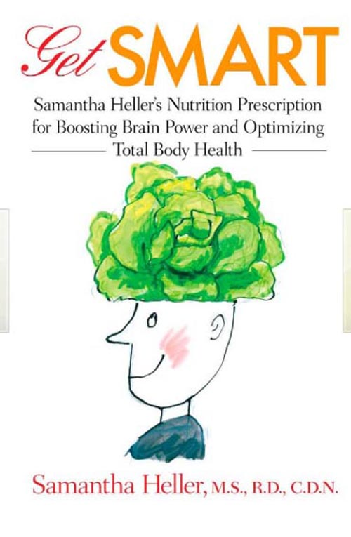 Get Smart – Samantha Heller?s Nutrition Prescription for Boosting Brain Power and Optimizing Total Body Health ruth heller s designs for coloring birds