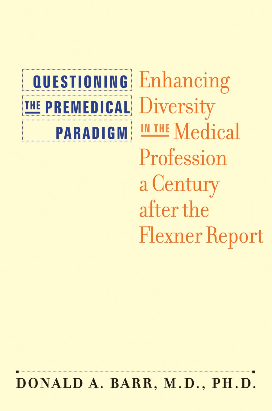 Questioning the Premedical Paradigm – Enhancing Diversity in the Medical Profession a Century after the Flexner Report new england textiles in the nineteenth century – profits