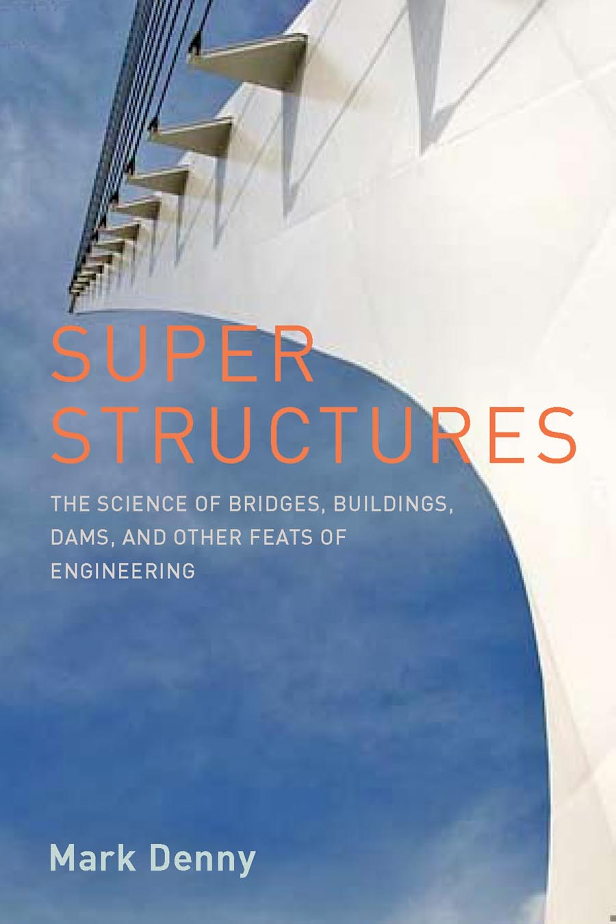 Super Structures – The Science of Bridges, Buildings, Dams, and Other Feats of Engineering stability and ductility of steel structures sdss 99