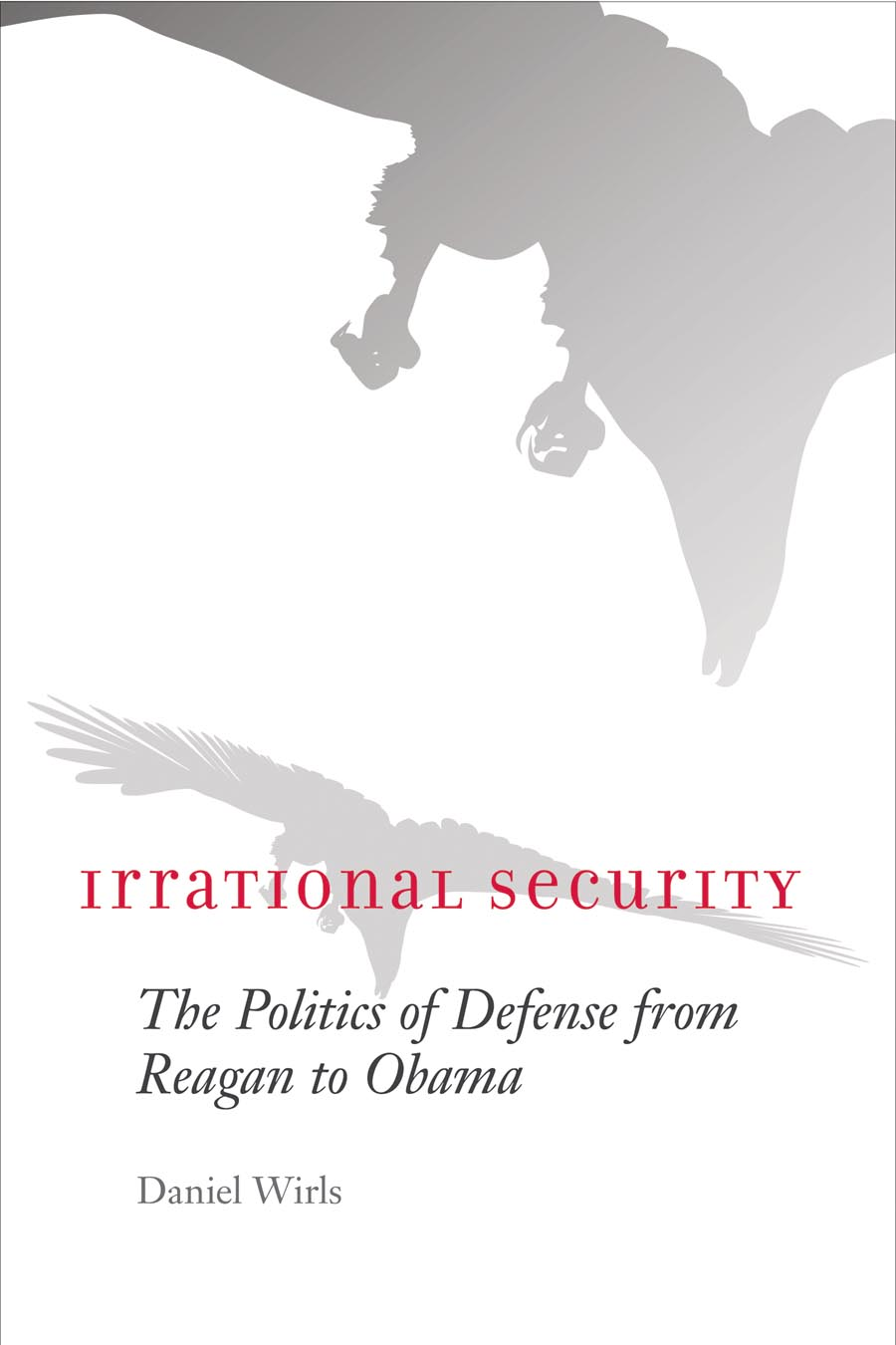 Irrational Security – The Politics of Defense from Reagan to Obama диван reagan ms1205 bovia 93a 4s reagan 01252