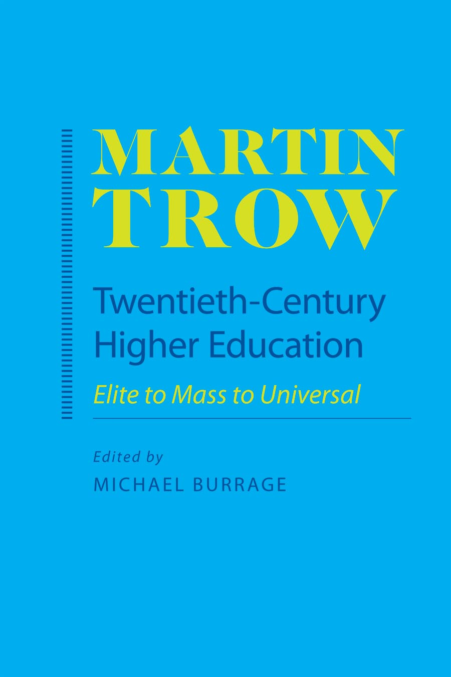 Twentieth–Century Higher Education – Elite to Mass to Universal making sense of mass education