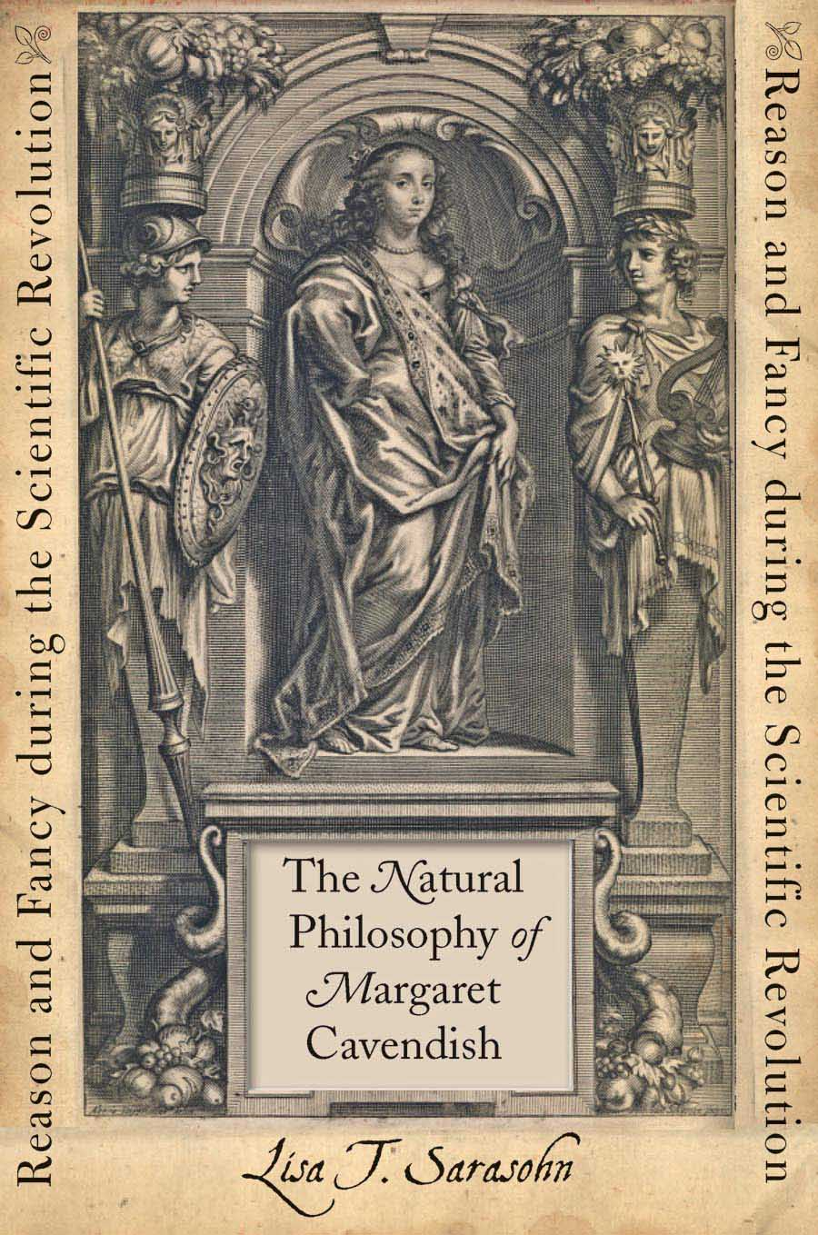 The Natural Philosophy of Margaret Cavendish – Reason and Fancy during the Scientific Revolution
