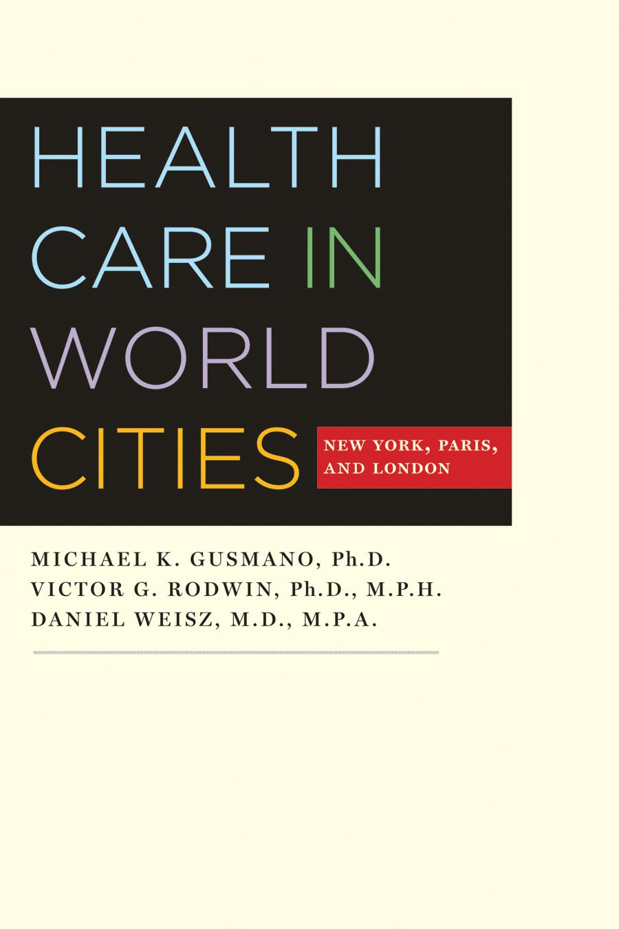 Health Care in World Cities – New York, Paris, and London down and out in paris and london