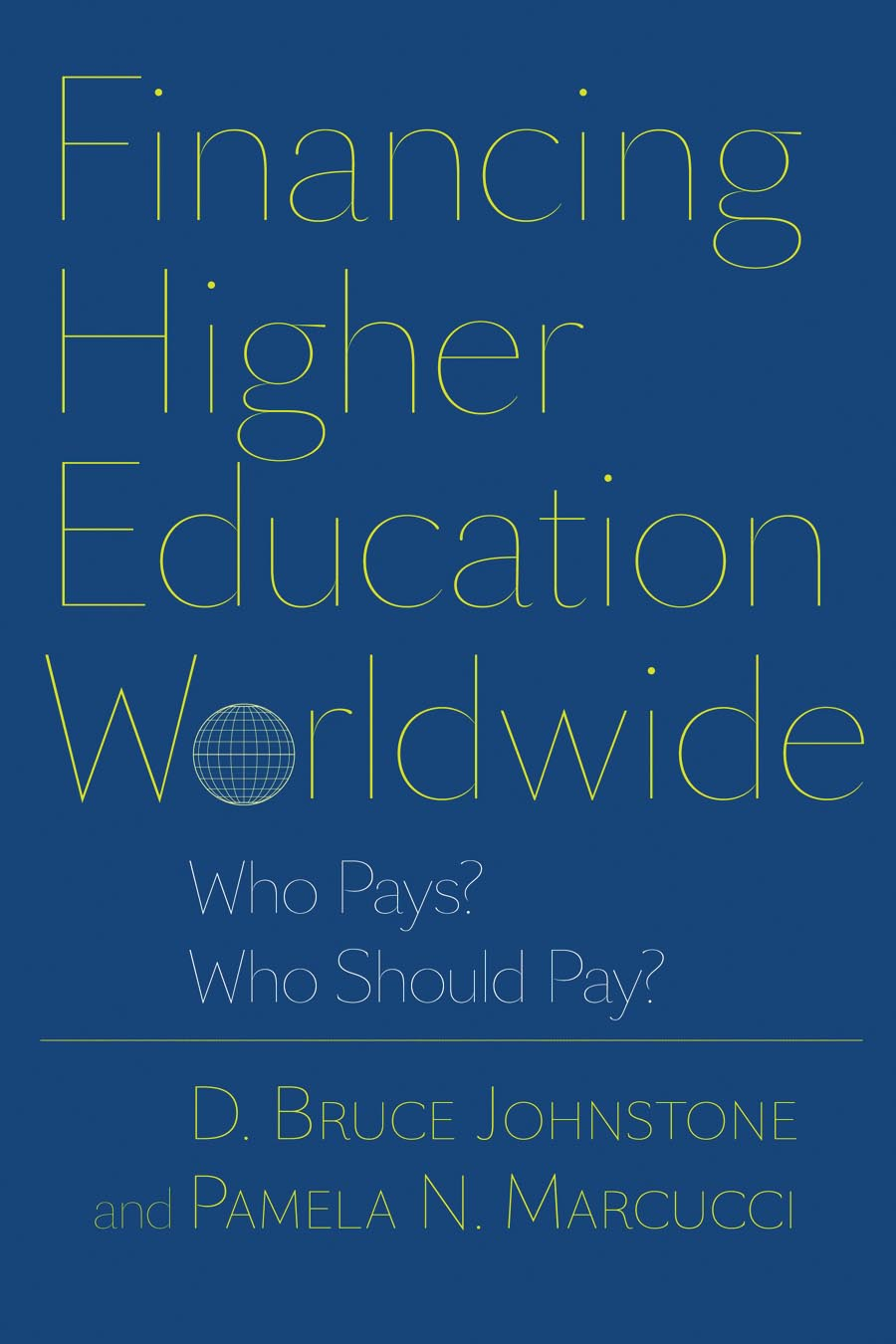 Financing Higher Education Worldwide – Who Pays? Who Should Pay?