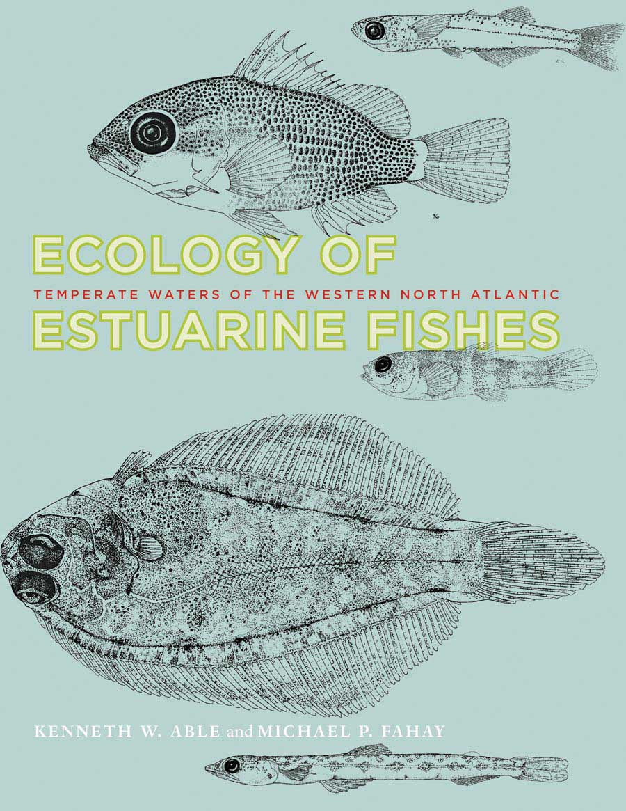 Ecology of Estuarine Fishes – Temperate Waters of of the Western North Atlantic