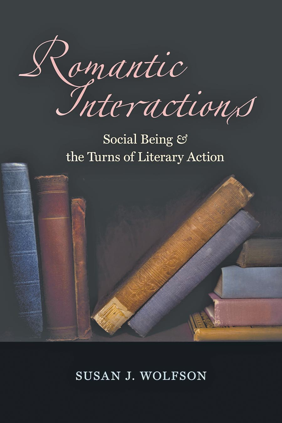 Romantic Interactions – Social Being and the Turns  of Literary Action thomas lancraft interactions