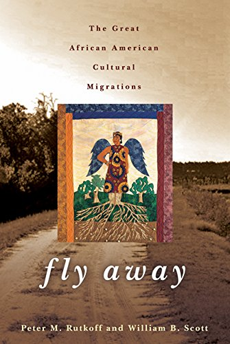 Fly Away – The Great African American Cultural Migrations fly away – the great african american cultural migrations