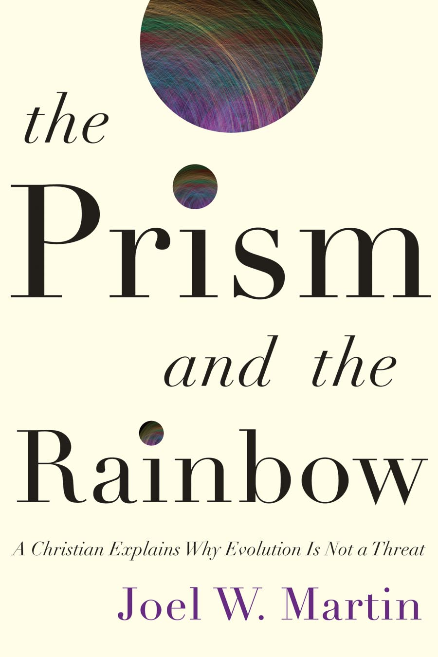 The Prism and the Rainbow – A Christian Explains Why Evolution Is Not a Threat miguel delatorre a a lily among the thorns imagining a new christian sexuality