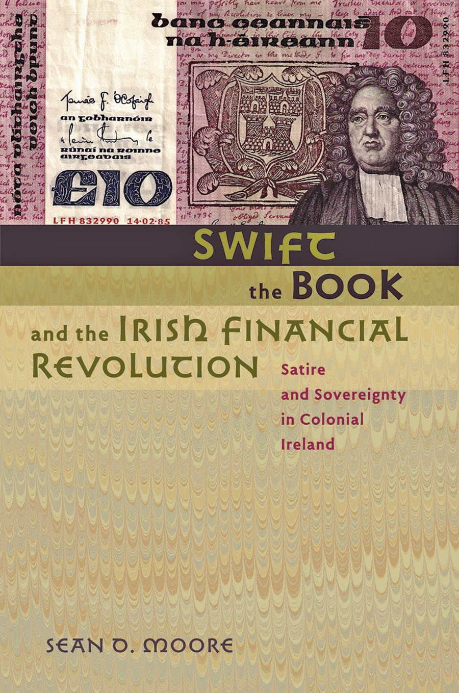 Swift, the Book, and the Irish Financial Revolution – Satire and Sovereignty in Colonial Ireland shailaja menon ahmedabad colonial imagery and urban mindscapes