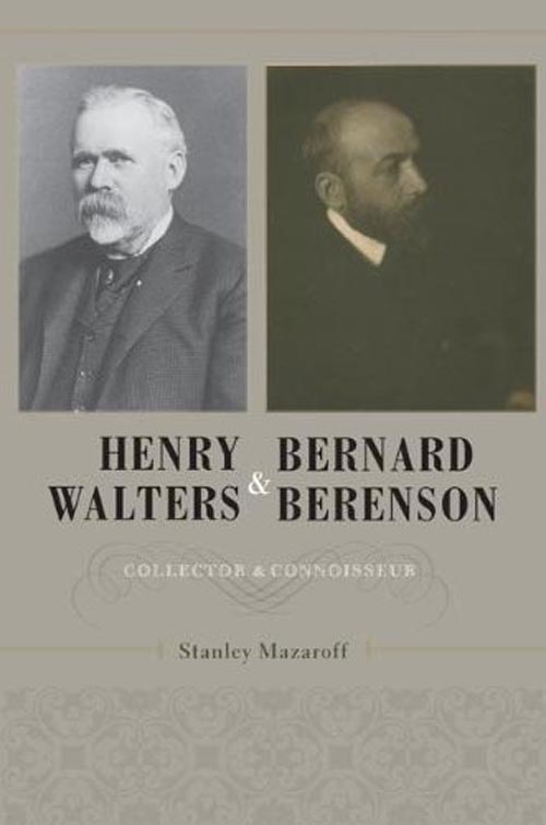 Henry Walters and Bernard Berenson – Collector and Connoisseur купить