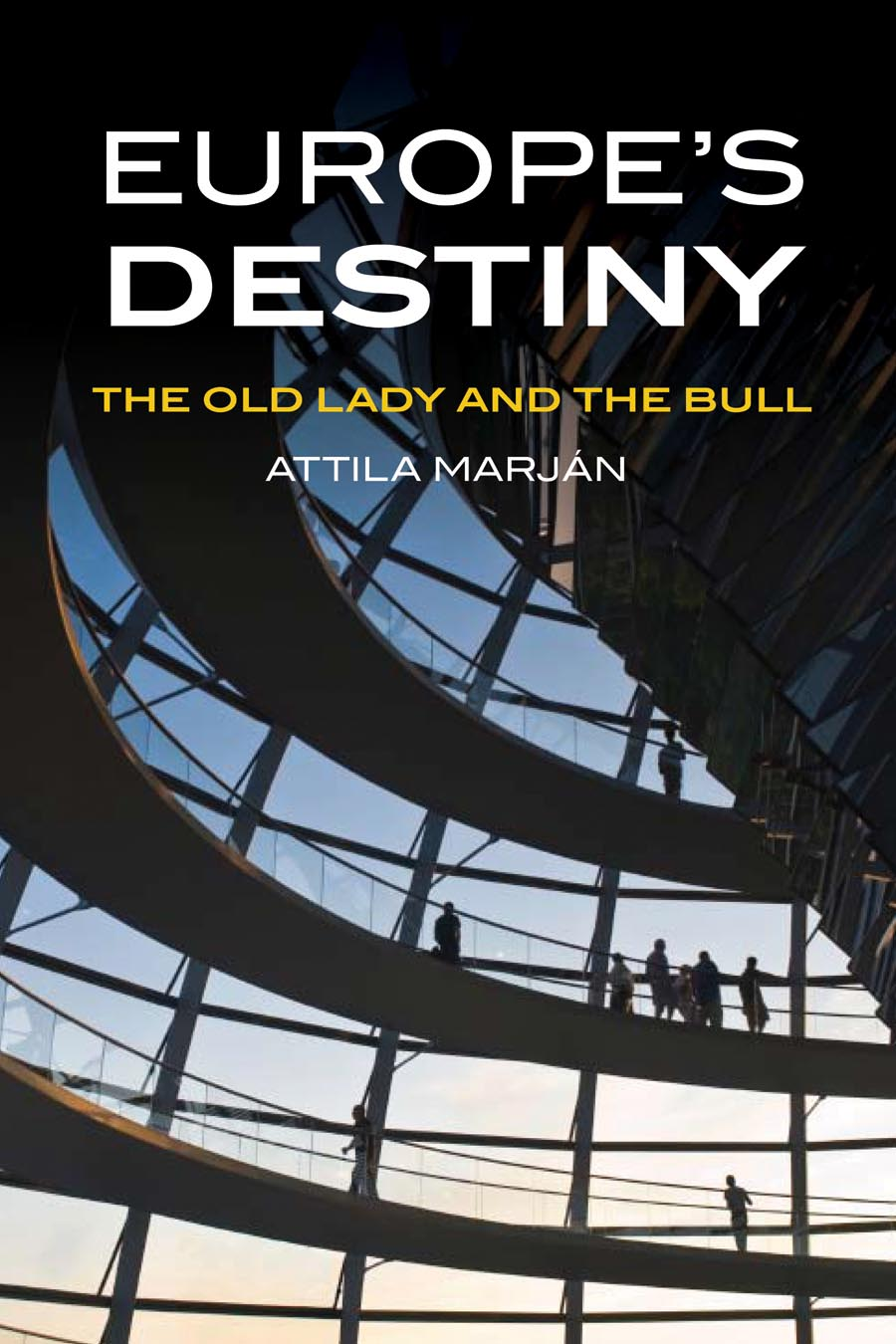 Europe?s Destiny – The Old Lady and the Bull
