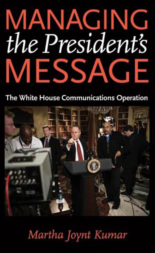Managing the President?s Message – The White House Communications Operation the president s gardens