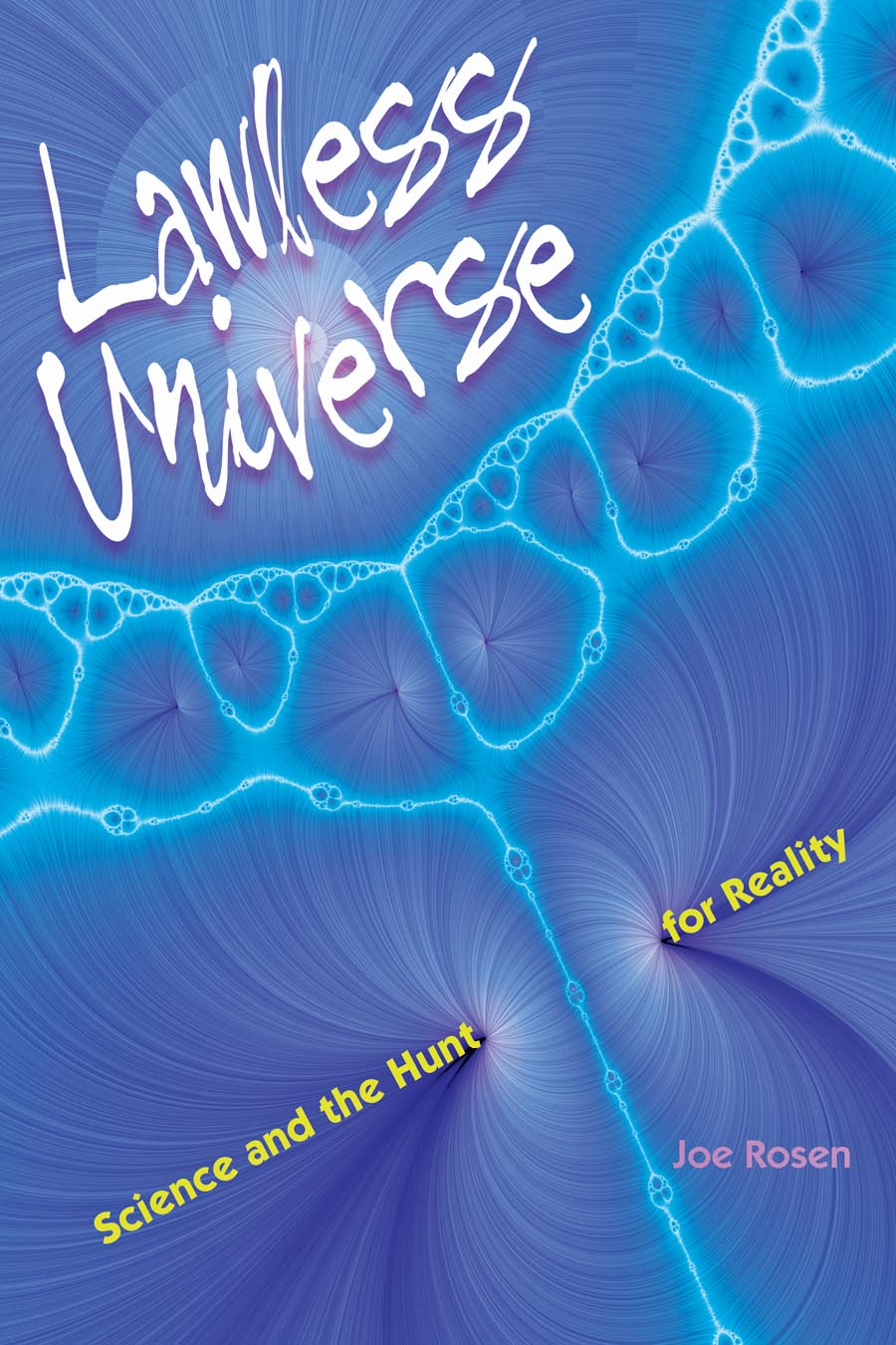 Lawless Universe – Science and the Hunt for Reality life the universe and everything