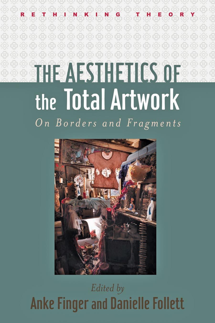 The Aesthetics of the Total Artwork – On Borders and Fragments borders