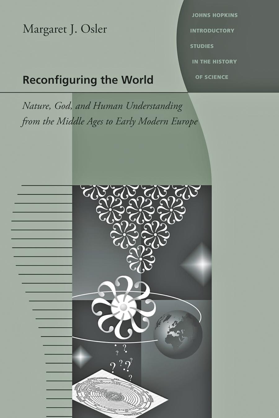 Reconfiguring the World – Nature, God and Human Understanding from the Middle Ages to Early Modern  Europe an essay concerning human understanding