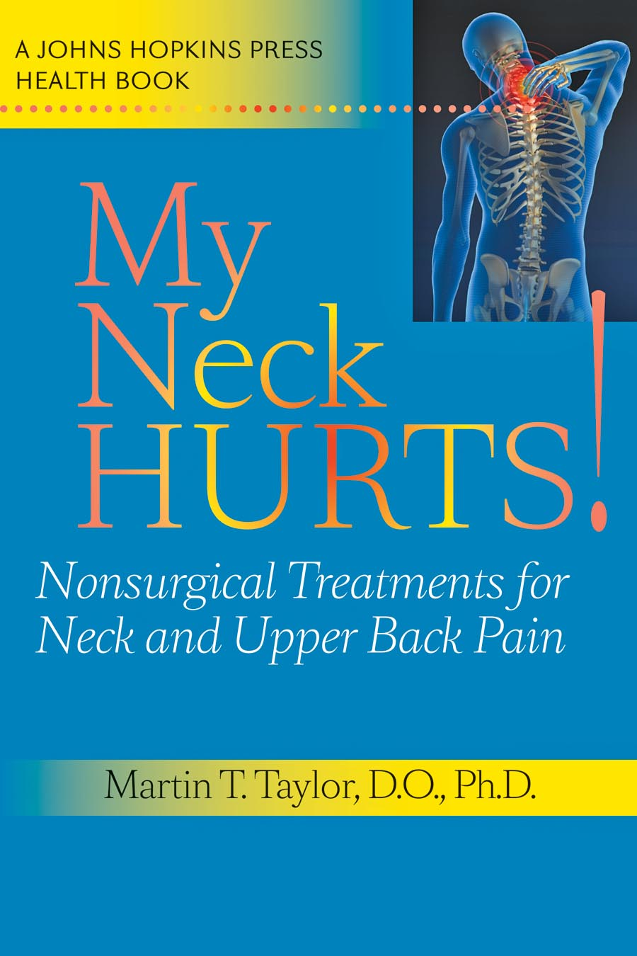 My Neck Hurts! – Nonsurgical Treatments for Neck and Upper Back Pain hurts hurts surrender
