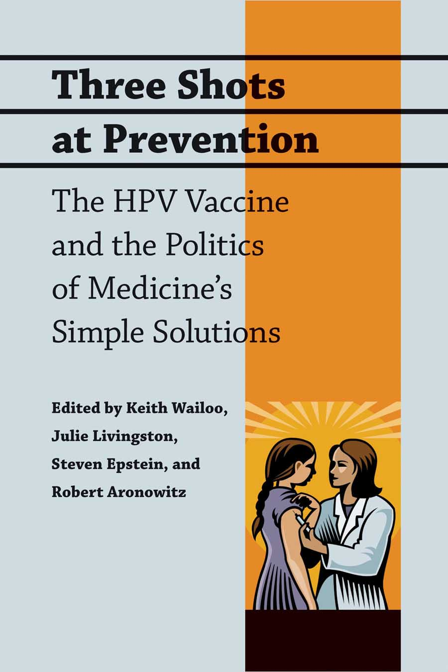 Three Shots at Prevention – The HPV Vaccine and the Politics of Medicine?s Simple Solutions three 100ml