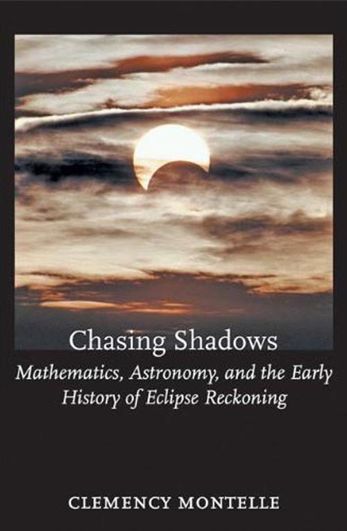 Chasing Shadows – Mathematics, Astronomy, and the Early History of Eclipse Reckoning lions and shadows