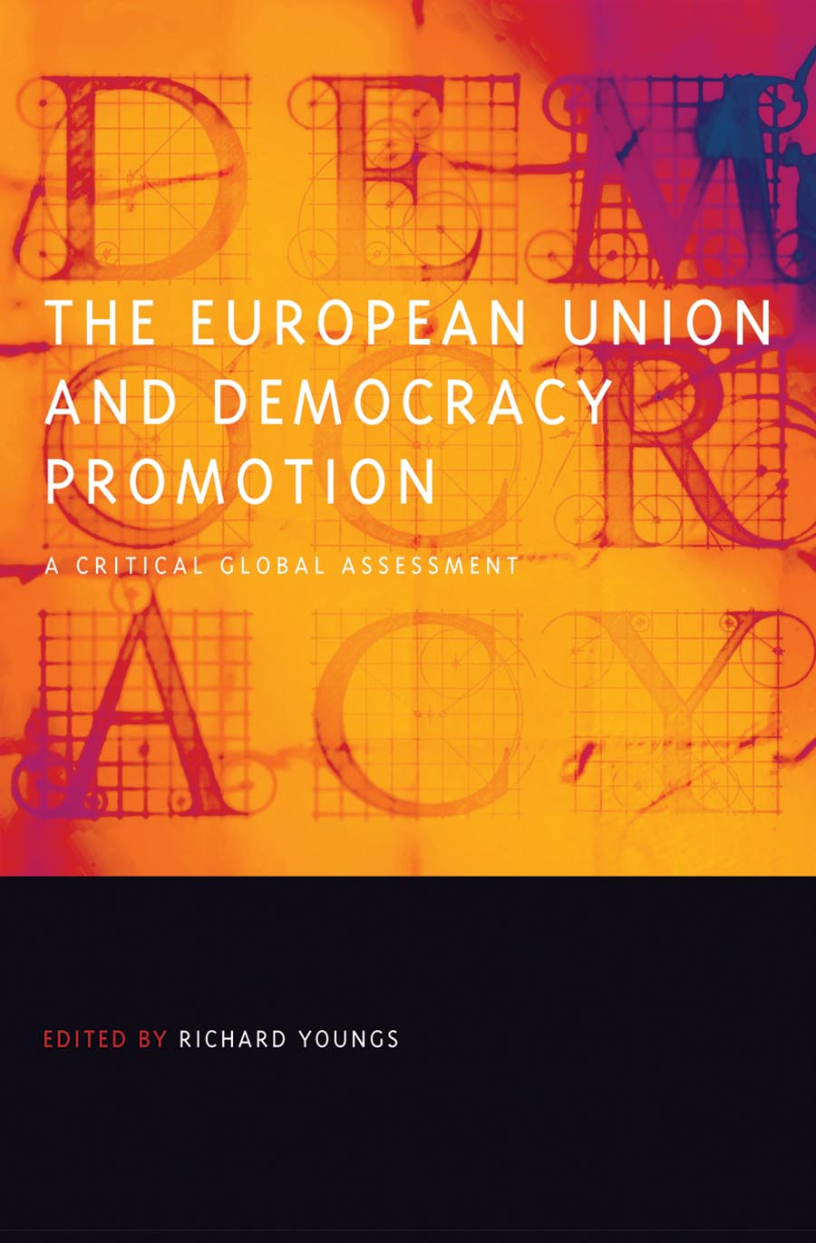 цена на The European Union and Democracy Promotion – A Critical Global Assessment