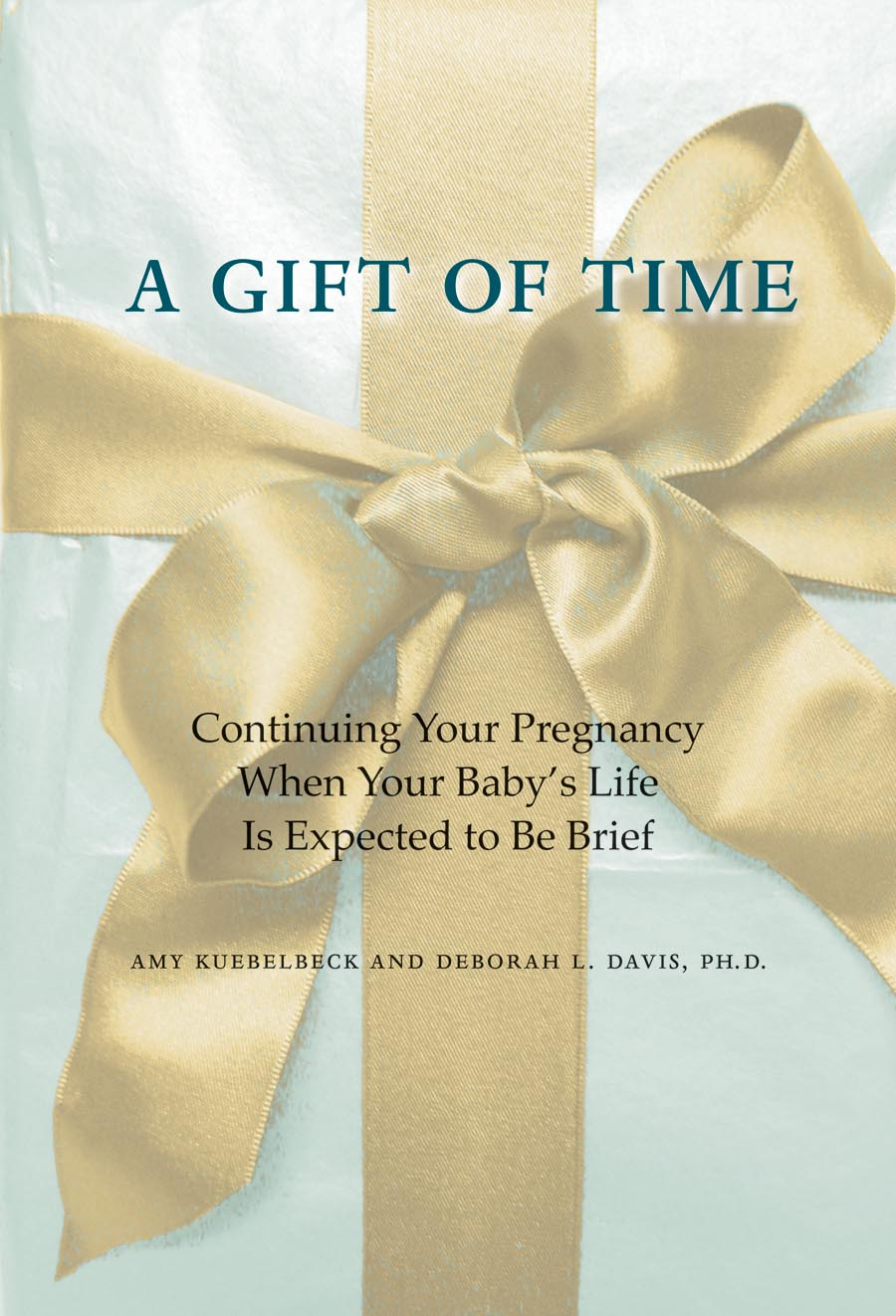 A Gift of Time – Continuing Your Pregnancy when Your Baby?s Life Is Expected to Be Brief your fit pregnancy