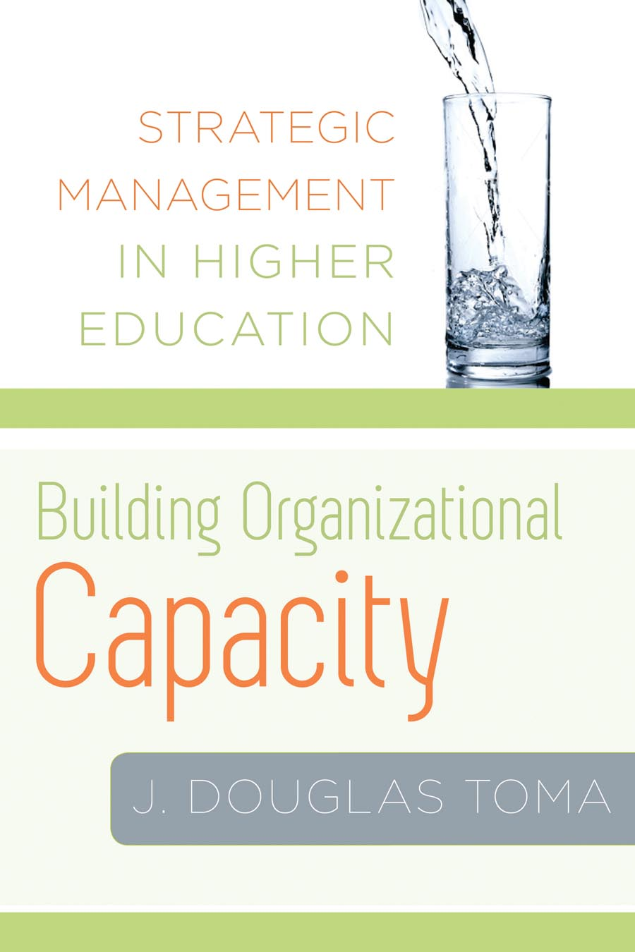 цены Building Organizational Capacity – Strategic Management in Higher Education
