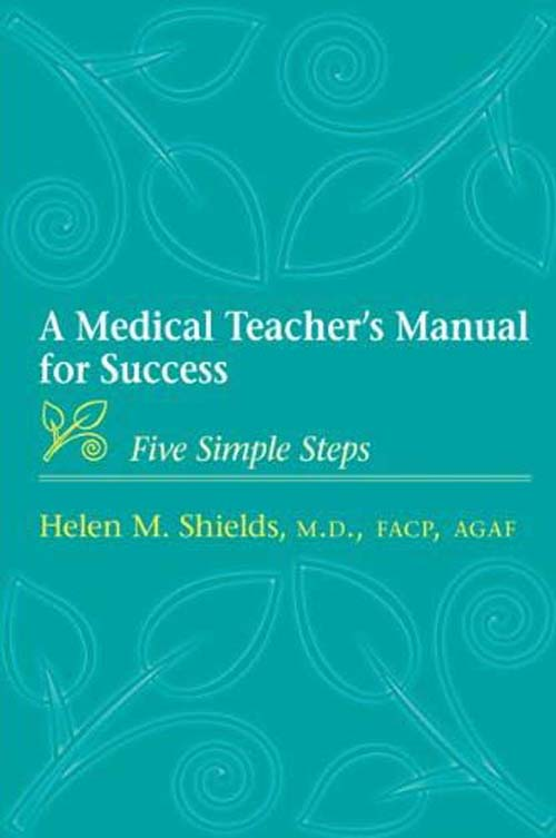 A Medical Teacher?s Manual for Success – Five Simple Steps academic writing skills 3 teacher s manual