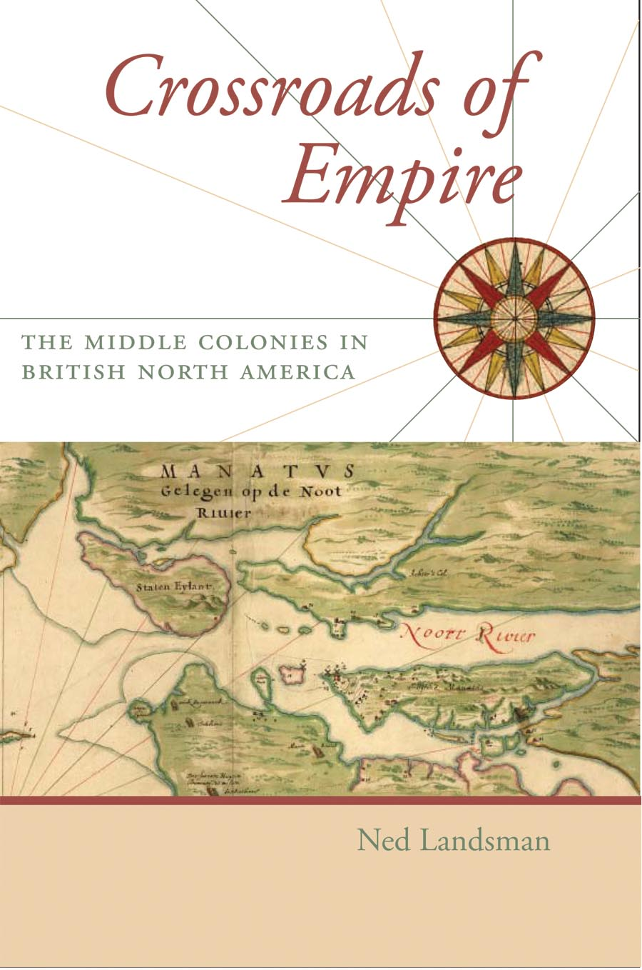Crossroads of Empire – The Middle Colonies in British North America