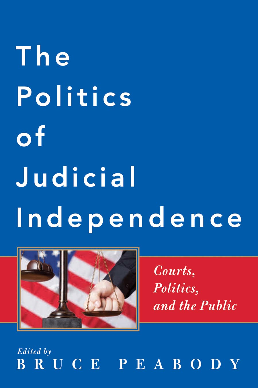 The Politics of Judicial Independence – Courts, Politics and the Public charles ii and the politics of access