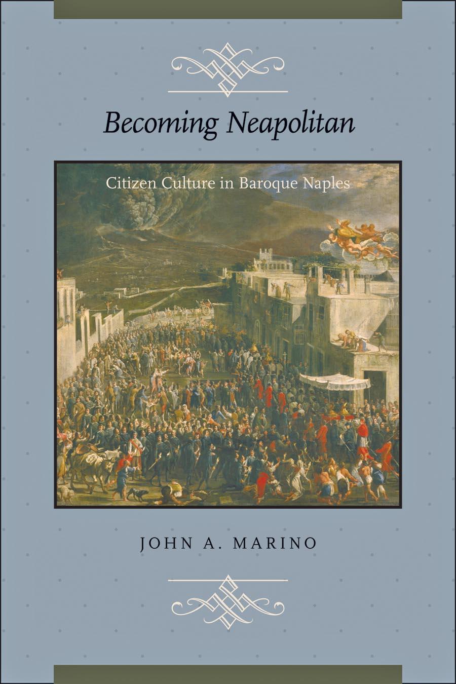 Becoming Neapolitan – Citizen Culture in Baroque Naples naples and capri