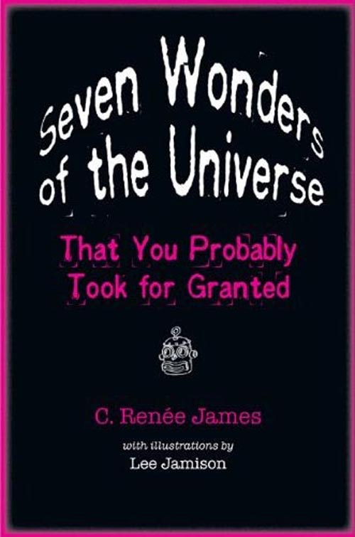 Seven Wonders of the Universe That You Probably Took for Granted seven wonders