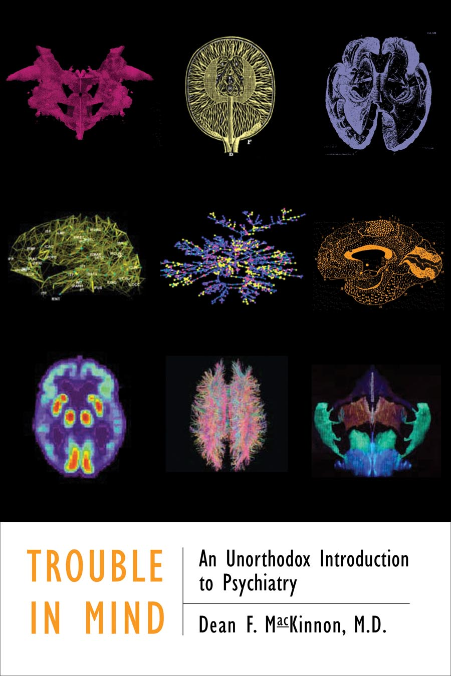 Trouble in Mind – An Unorthodox Introduction to Psychiatry