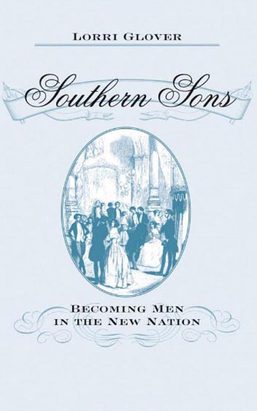 Southern Sons – Becoming Men in the New Nation southern enterprises montfort stationary chair in chocolate