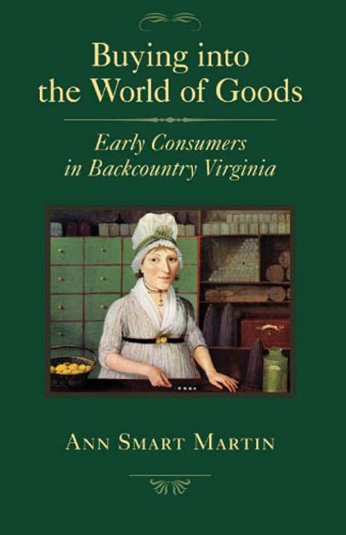 Buying into the World of Goods – Early Consumers in Backcountry Virginia